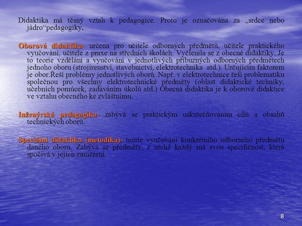 Didaktika má těsný vztah k pedagogice