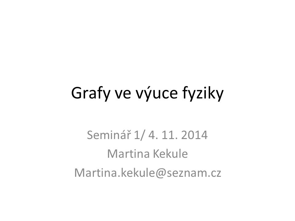 Seminář 1/ 4. 11. 2014 Martina Kekule Martina.kekule@seznam.cz