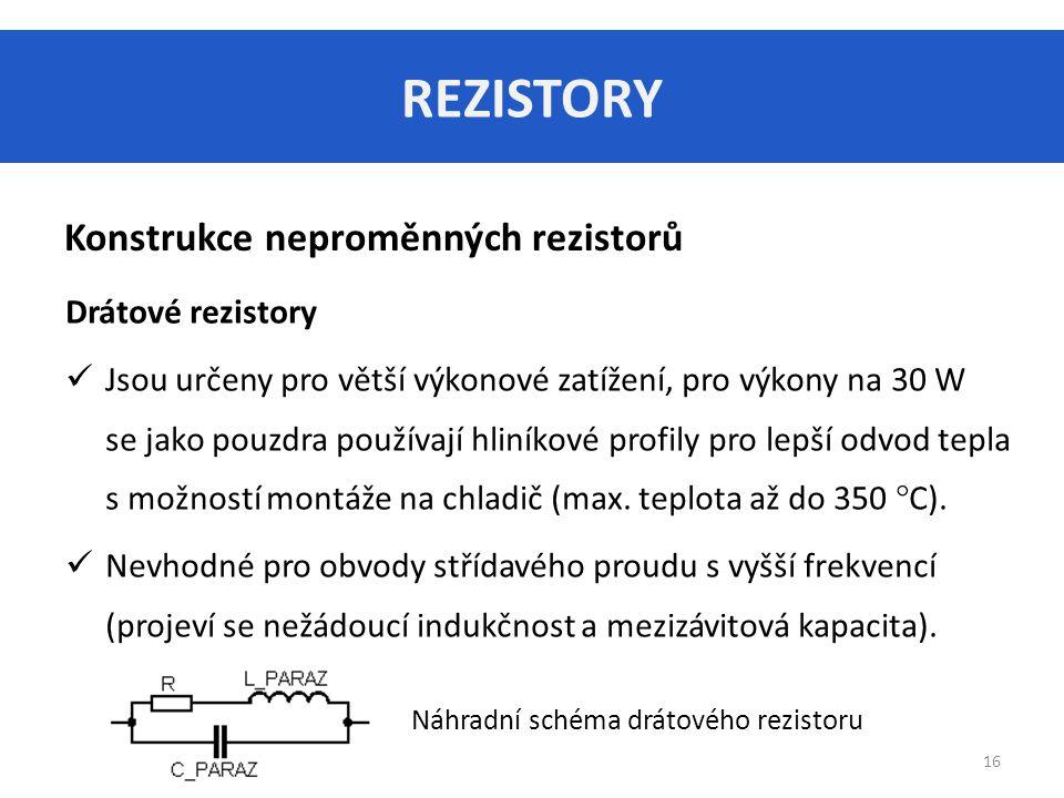 REZISTORY Konstrukce neproměnných rezistorů Drátové rezistory