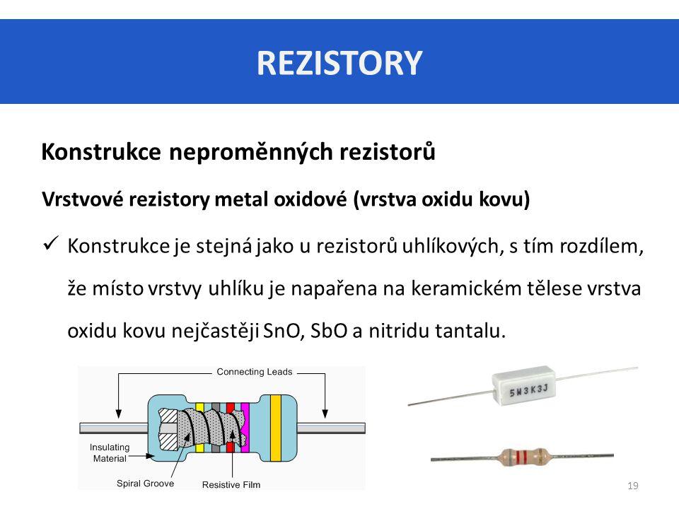 REZISTORY Konstrukce neproměnných rezistorů