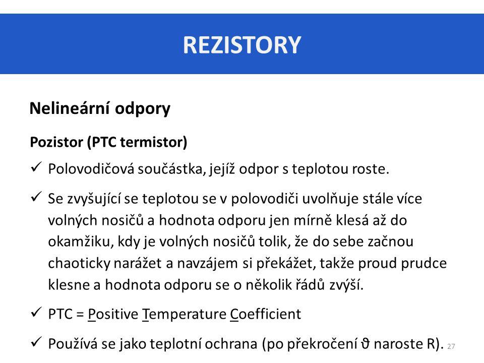 REZISTORY Nelineární odpory Pozistor (PTC termistor)