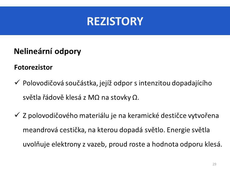 REZISTORY Nelineární odpory Fotorezistor