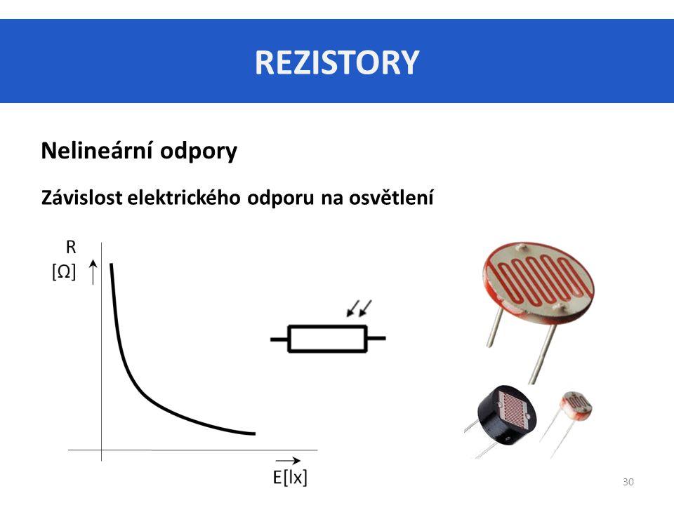 REZISTORY Nelineární odpory Závislost elektrického odporu na osvětlení