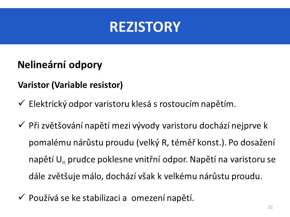 REZISTORY Nelineární odpory Varistor (Variable resistor)