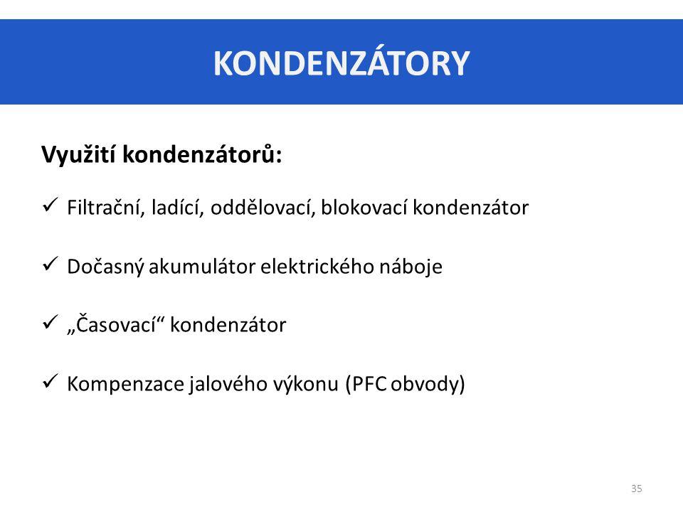 KONDENZÁTORY Využití kondenzátorů: