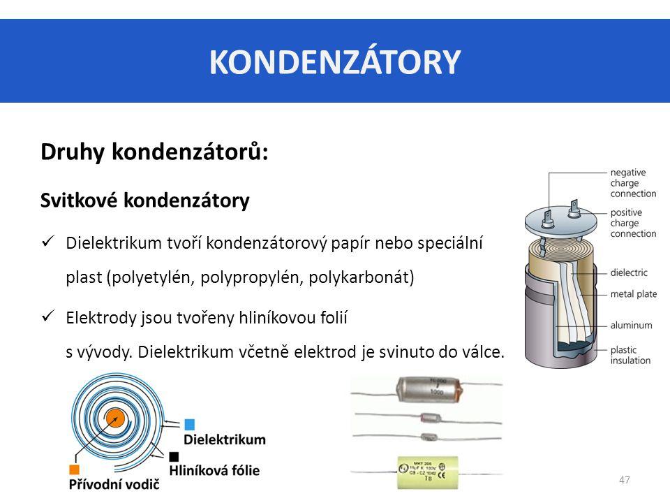 KONDENZÁTORY Druhy kondenzátorů: Svitkové kondenzátory