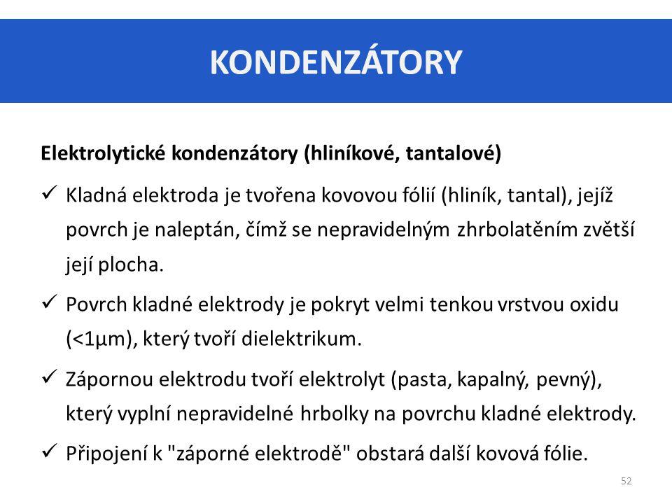KONDENZÁTORY Elektrolytické kondenzátory (hliníkové, tantalové)