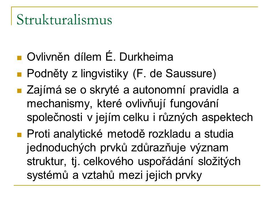 Strukturalismus Ovlivněn dílem É. Durkheima
