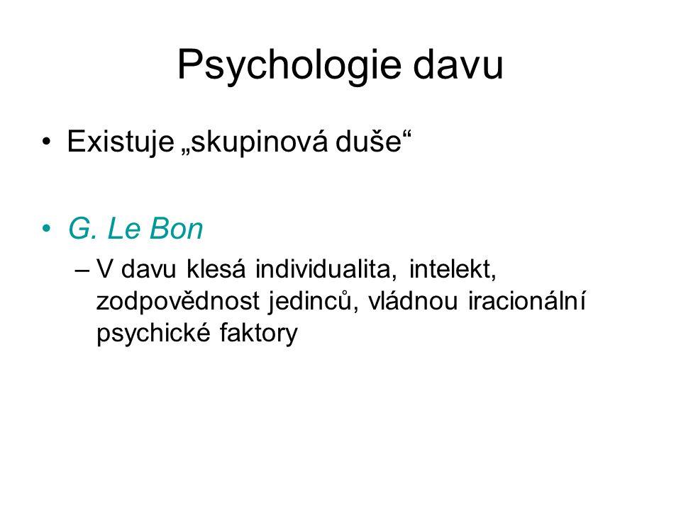 """Psychologie davu Existuje """"skupinová duše G. Le Bon"""