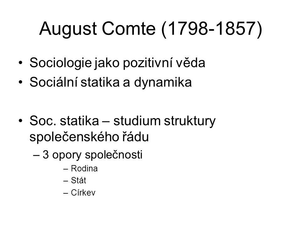 August Comte (1798-1857) Sociologie jako pozitivní věda