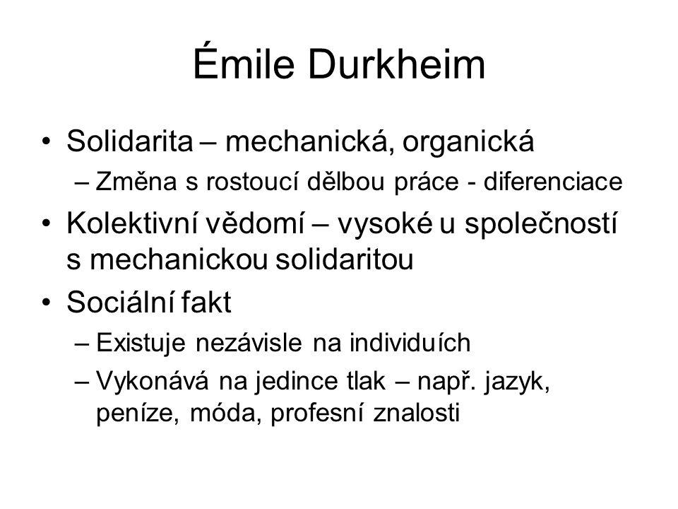 Émile Durkheim Solidarita – mechanická, organická