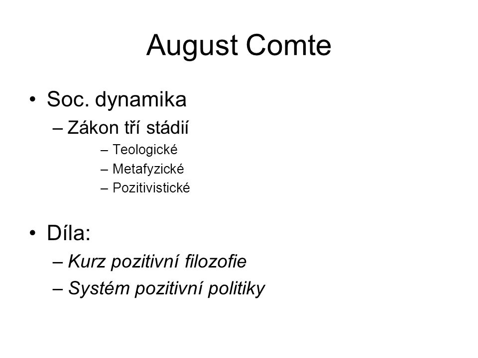 August Comte Soc. dynamika Díla: Zákon tří stádií