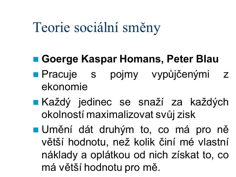 Teorie sociální směny Goerge Kaspar Homans, Peter Blau