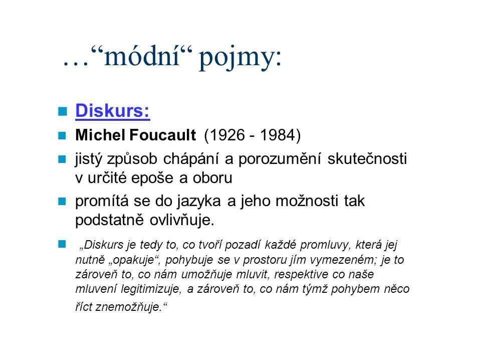 … módní pojmy: Diskurs: Michel Foucault (1926 - 1984)