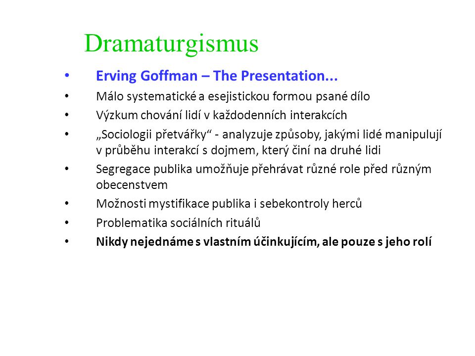 Dramaturgismus Erving Goffman – The Presentation...