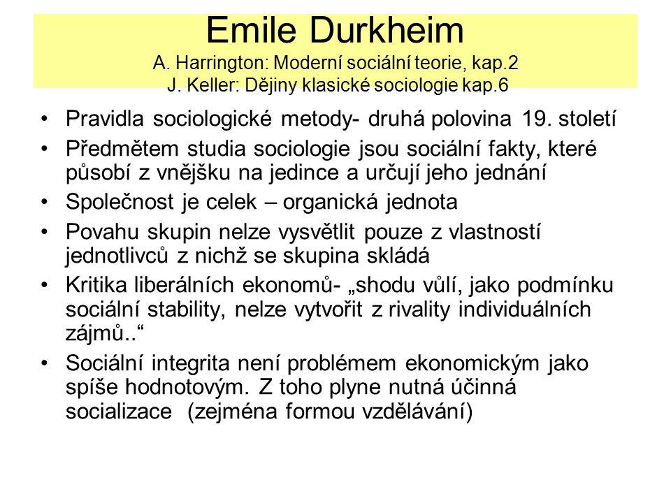 Emile Durkheim A. Harrington: Moderní sociální teorie, kap. 2 J