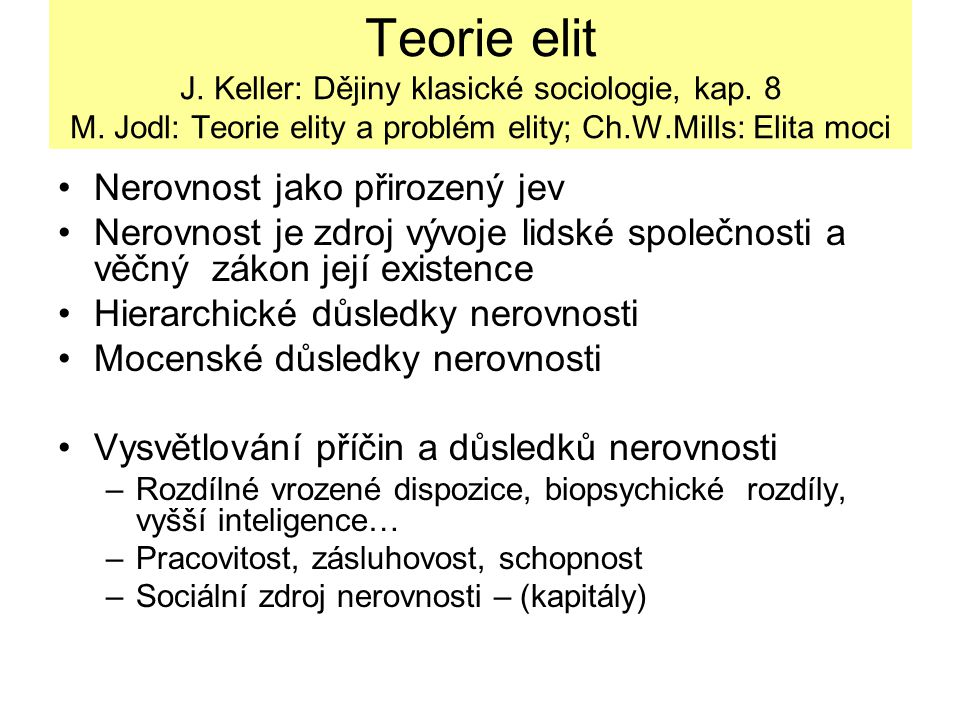 Teorie elit J. Keller: Dějiny klasické sociologie, kap. 8 M