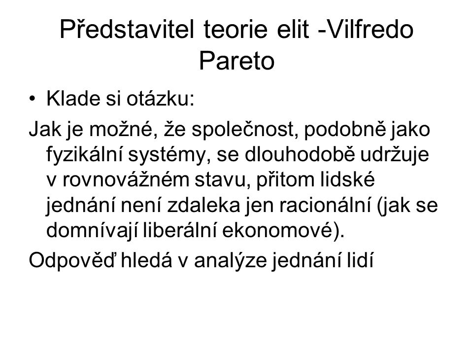 Představitel teorie elit -Vilfredo Pareto