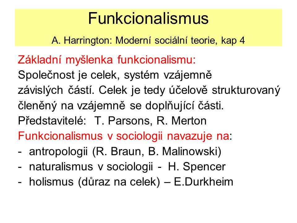 Funkcionalismus A. Harrington: Moderní sociální teorie, kap 4