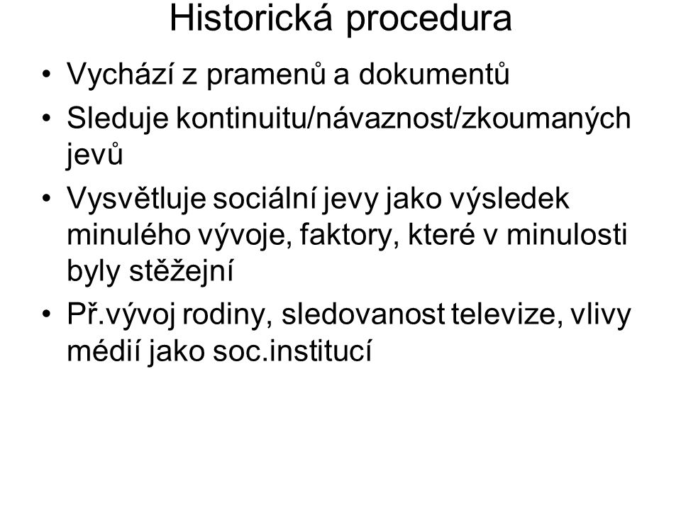 Historická procedura Vychází z pramenů a dokumentů