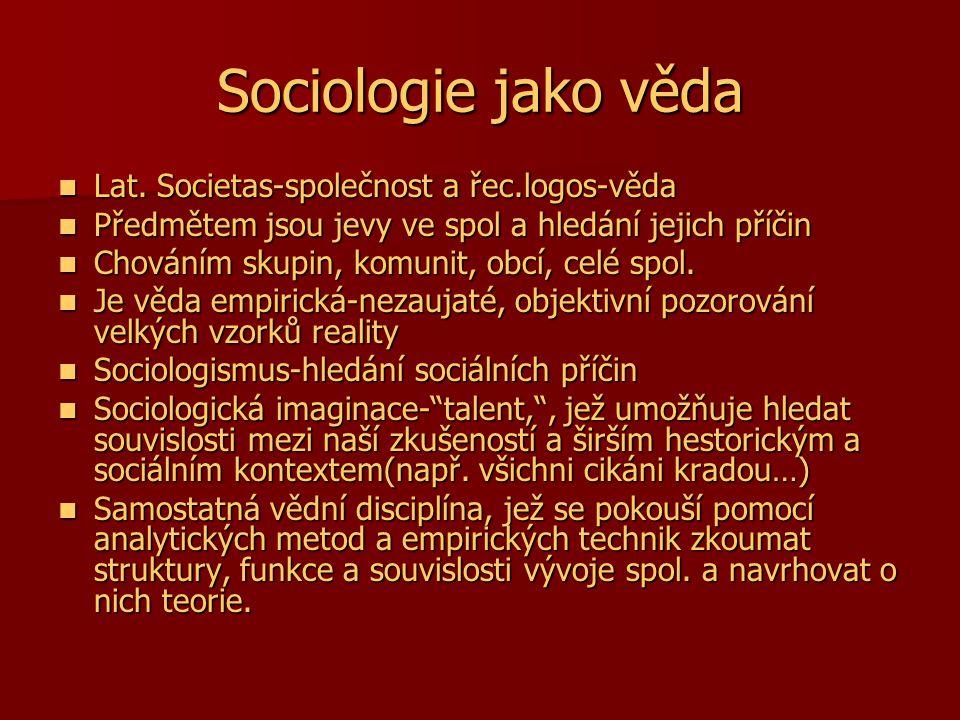 Sociologie jako věda Lat. Societas-společnost a řec.logos-věda