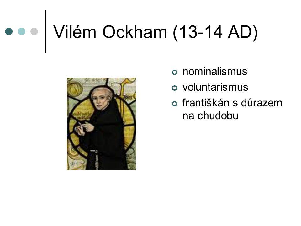 Vilém Ockham (13-14 AD) nominalismus voluntarismus