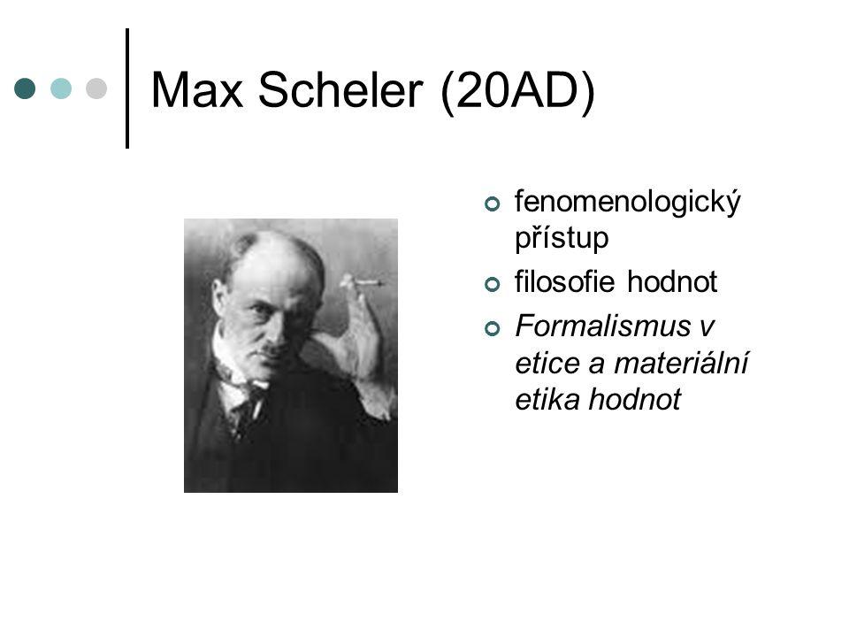 Max Scheler (20AD) fenomenologický přístup filosofie hodnot