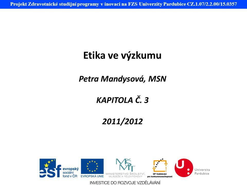 Etika ve výzkumu Petra Mandysová, MSN KAPITOLA Č. 3 2011/2012