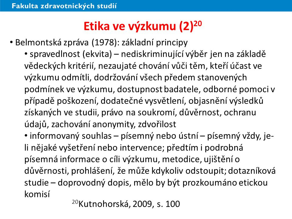 Etika ve výzkumu (2)20 Belmontská zpráva (1978): základní principy