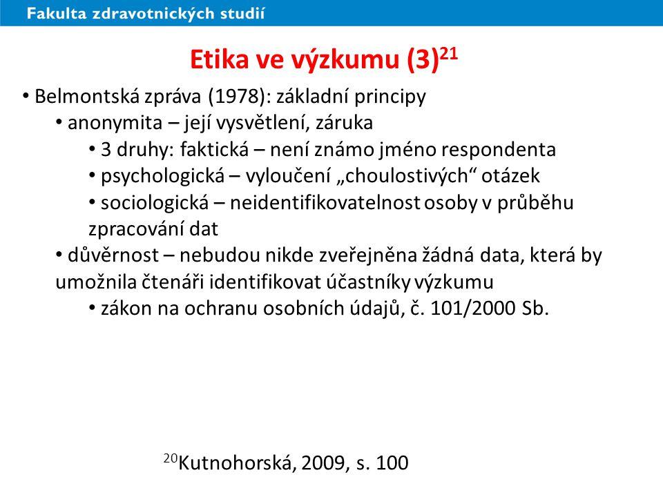 Etika ve výzkumu (3)21 Belmontská zpráva (1978): základní principy