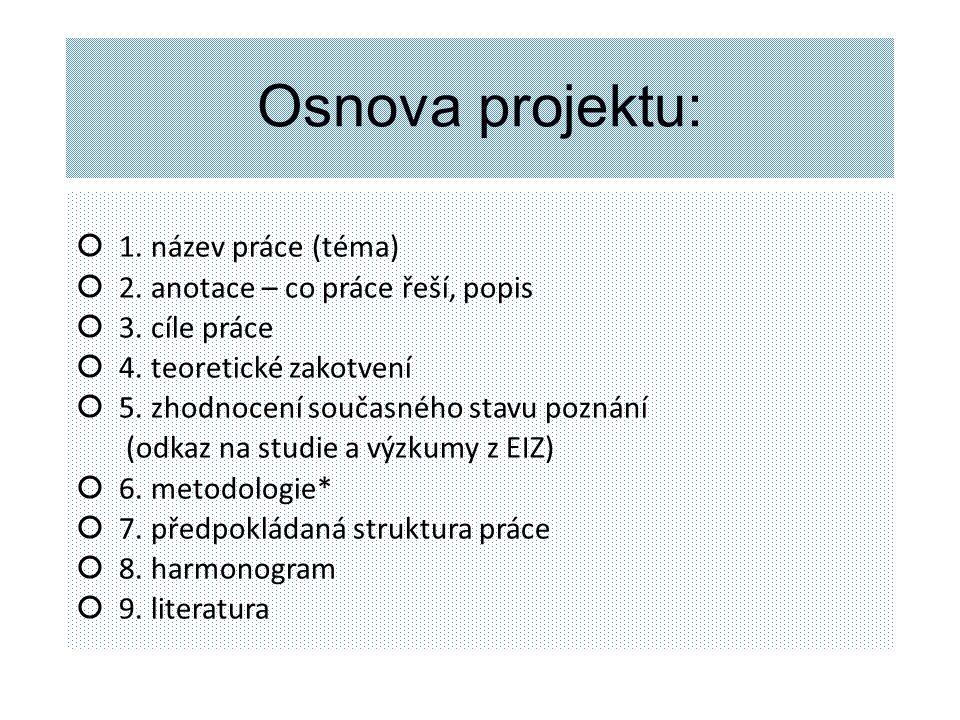 Osnova projektu: 1. název práce (téma)