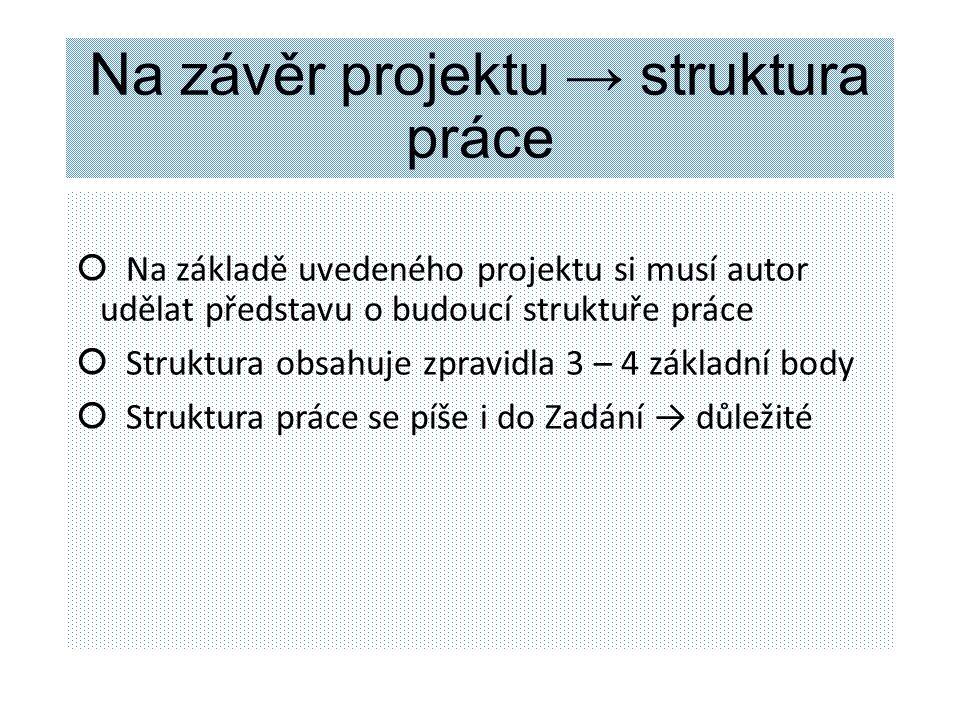 Na závěr projektu → struktura práce