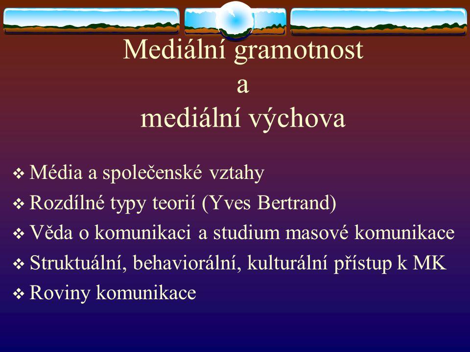 Mediální gramotnost a mediální výchova