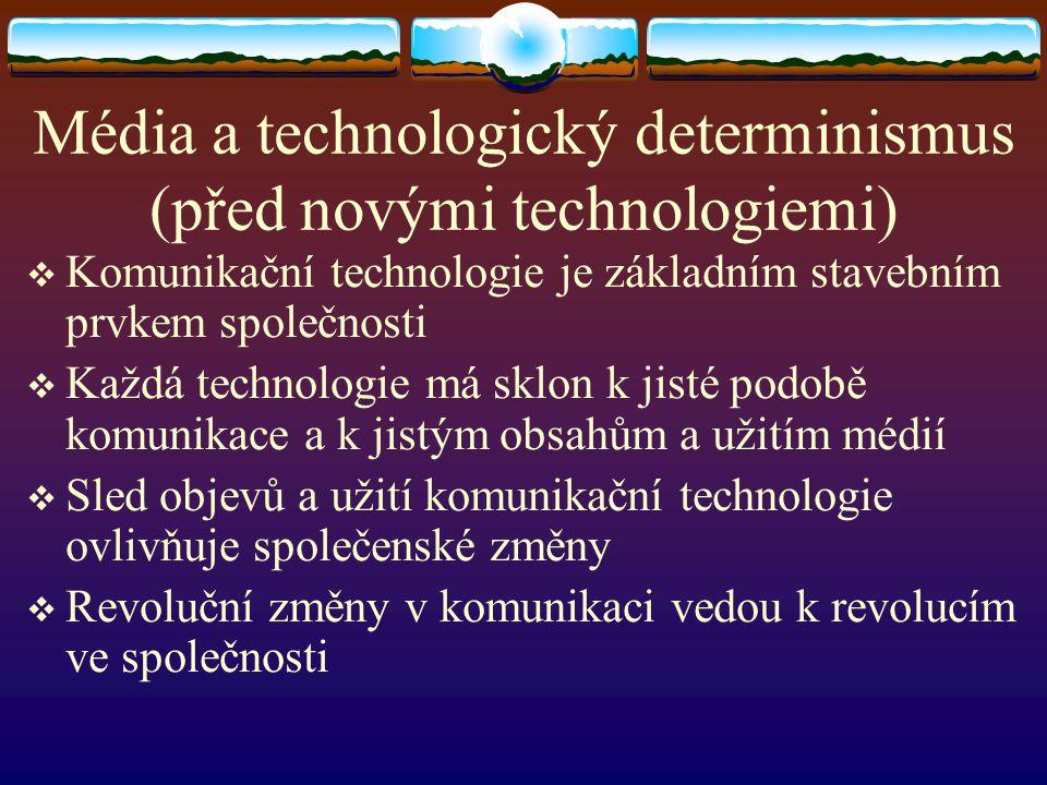 Média a technologický determinismus (před novými technologiemi)