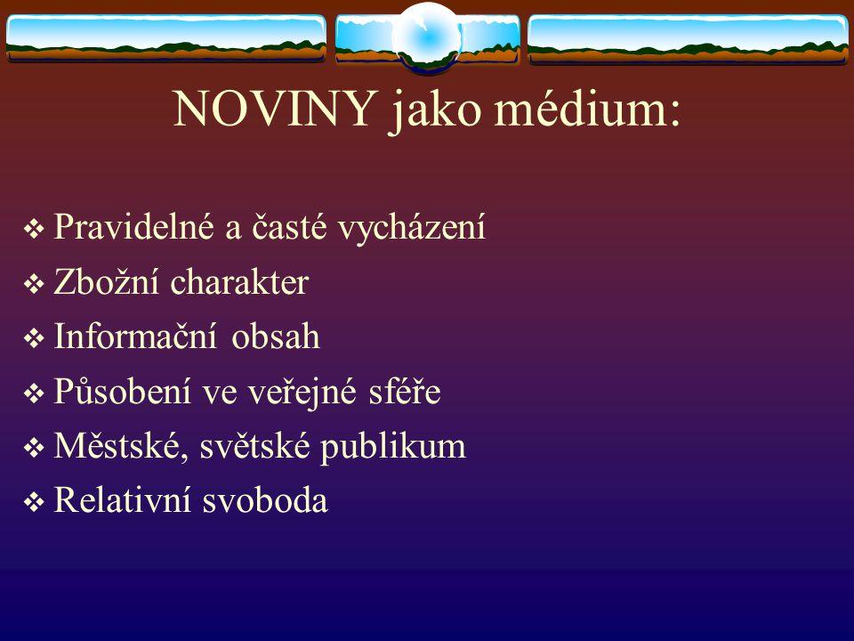 NOVINY jako médium: Pravidelné a časté vycházení Zbožní charakter