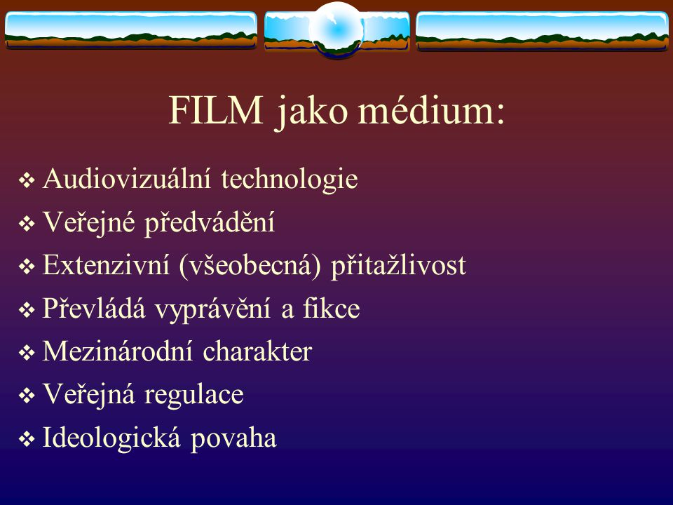 FILM jako médium: Audiovizuální technologie Veřejné předvádění