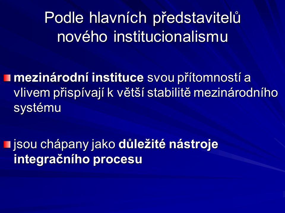 Podle hlavních představitelů nového institucionalismu
