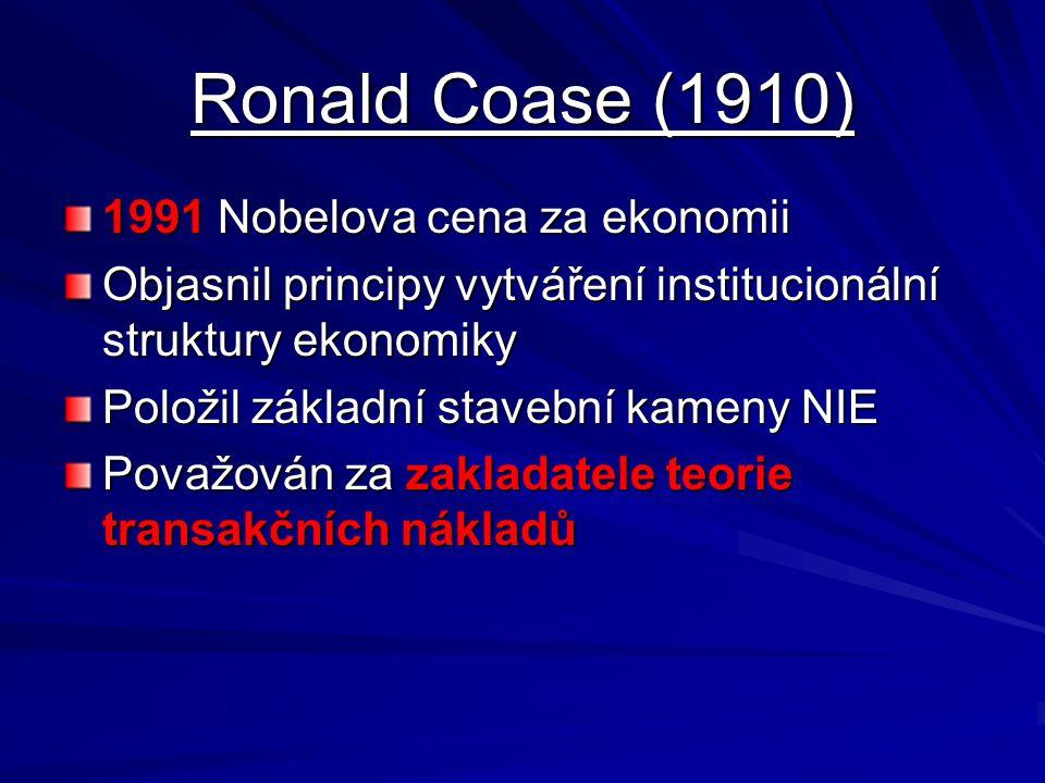 Ronald Coase (1910) 1991 Nobelova cena za ekonomii