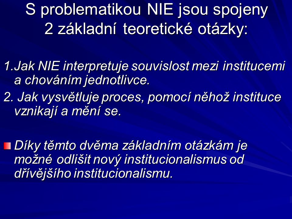 S problematikou NIE jsou spojeny 2 základní teoretické otázky: