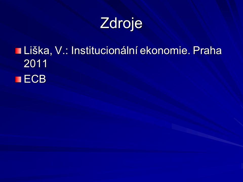 Zdroje Liška, V.: Institucionální ekonomie. Praha 2011 ECB
