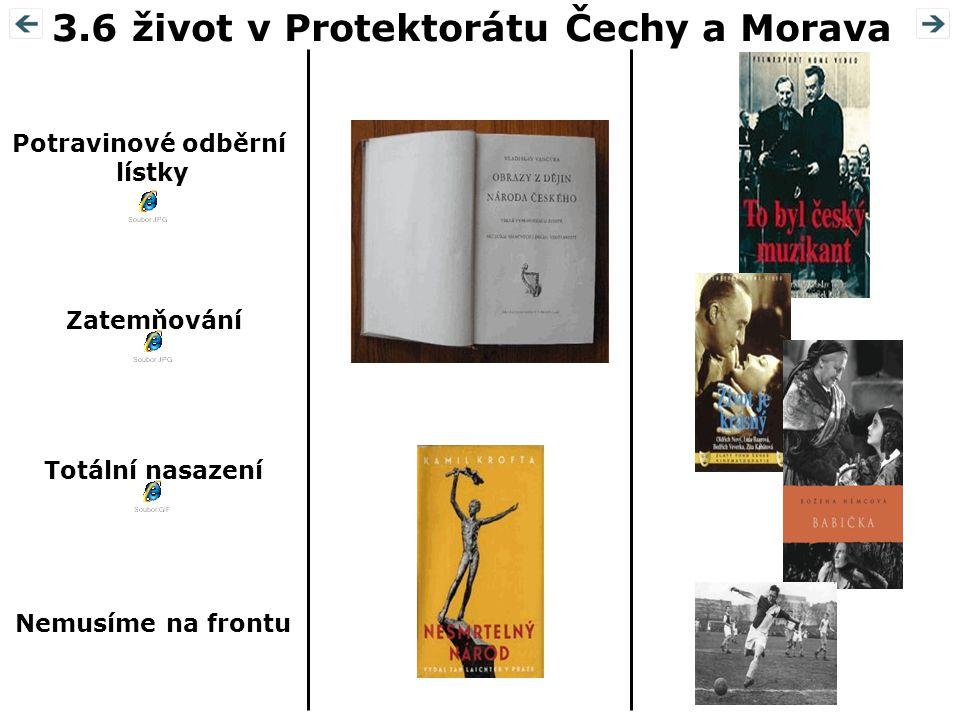 3.6 život v Protektorátu Čechy a Morava