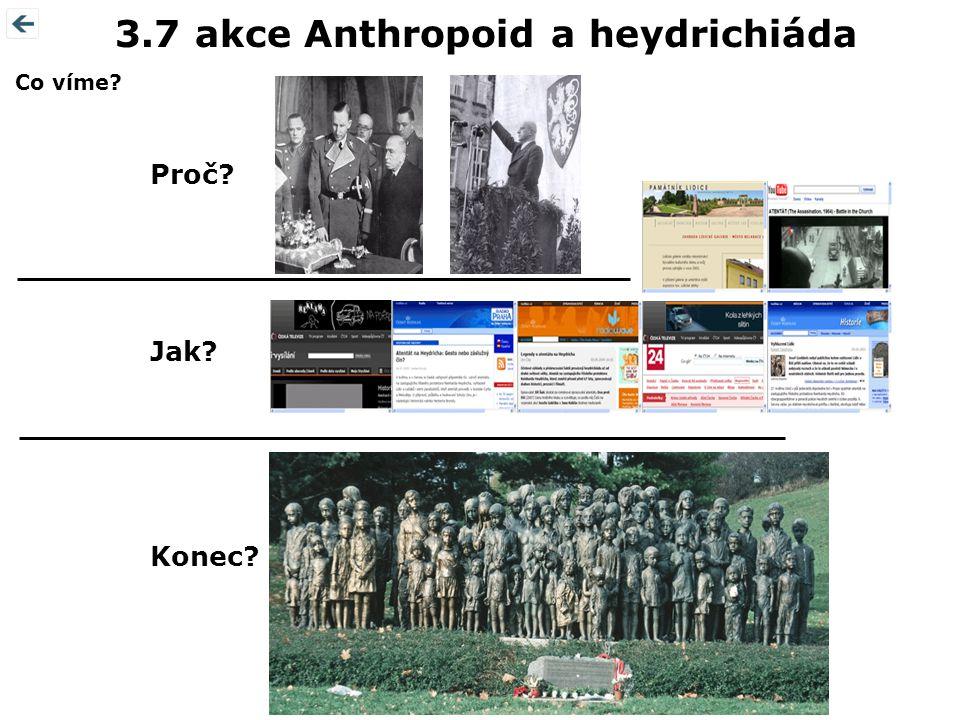 3.7 akce Anthropoid a heydrichiáda