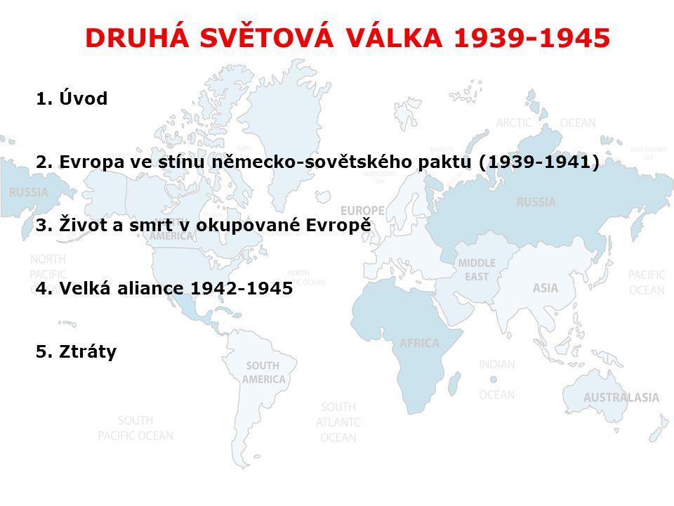 DRUHÁ SVĚTOVÁ VÁLKA 1939-1945 1. Úvod
