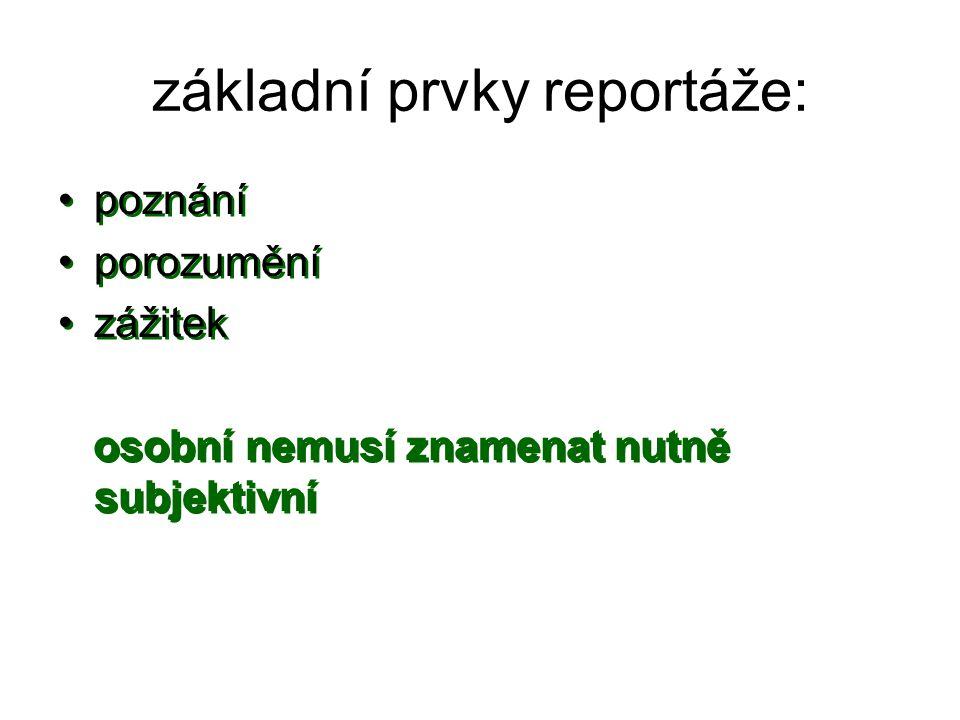 základní prvky reportáže: