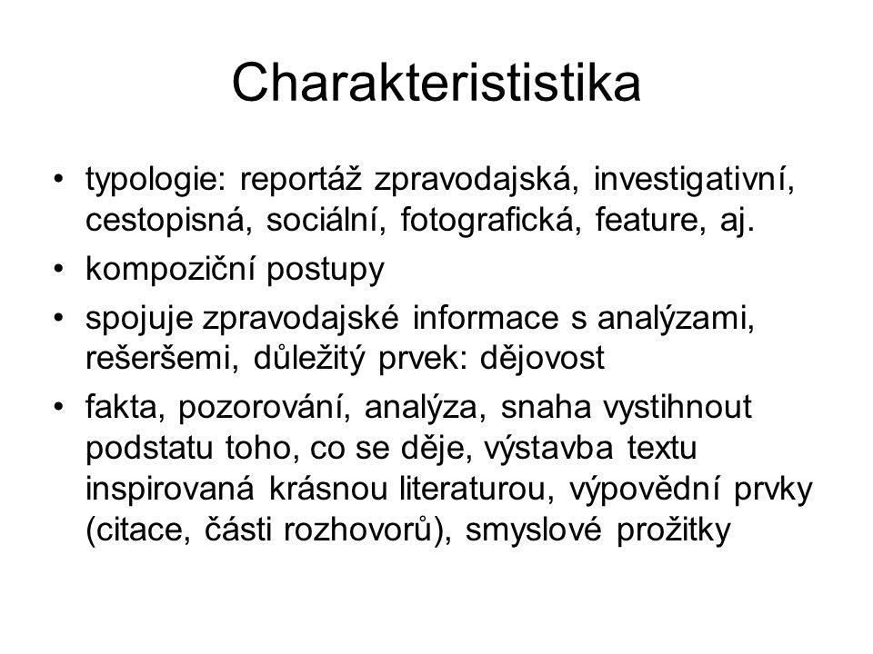 Charakterististika typologie: reportáž zpravodajská, investigativní, cestopisná, sociální, fotografická, feature, aj.