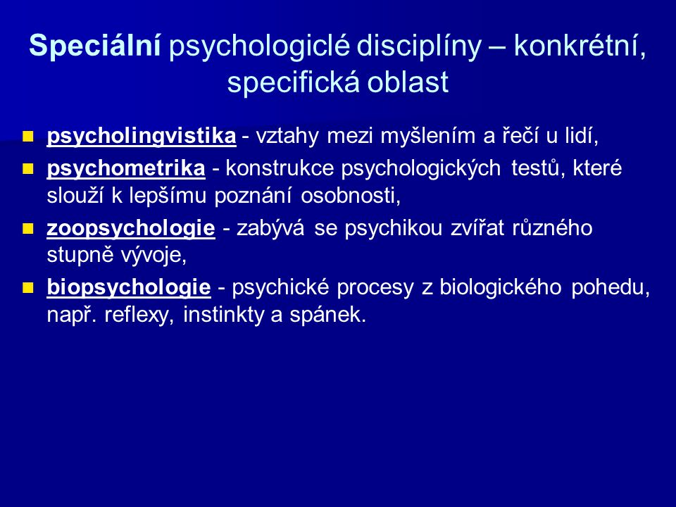 Speciální psychologiclé disciplíny – konkrétní, specifická oblast