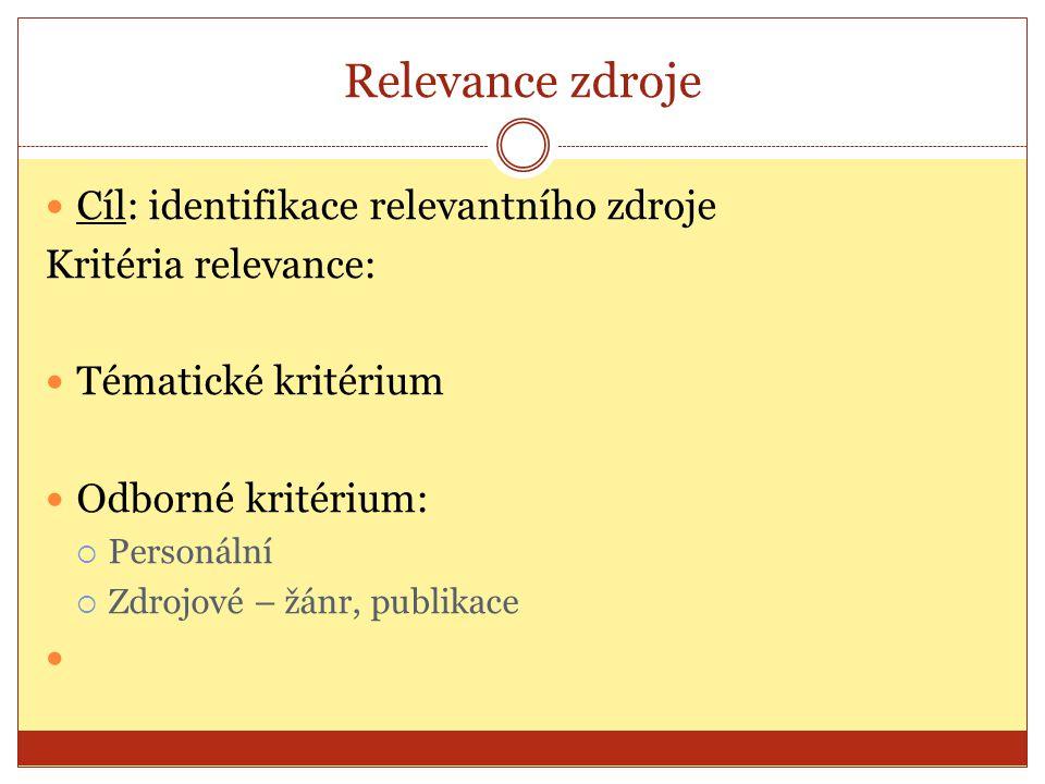 Relevance zdroje Cíl: identifikace relevantního zdroje