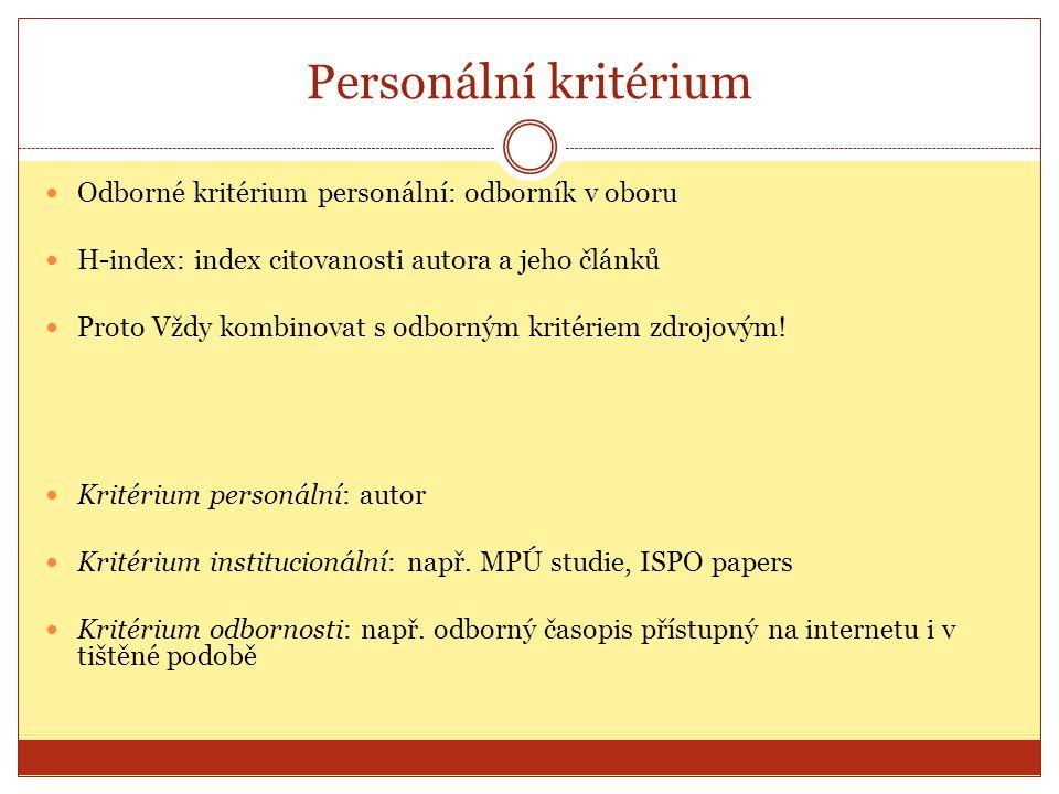 Personální kritérium Odborné kritérium personální: odborník v oboru