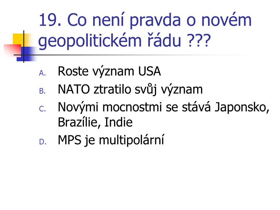 19. Co není pravda o novém geopolitickém řádu