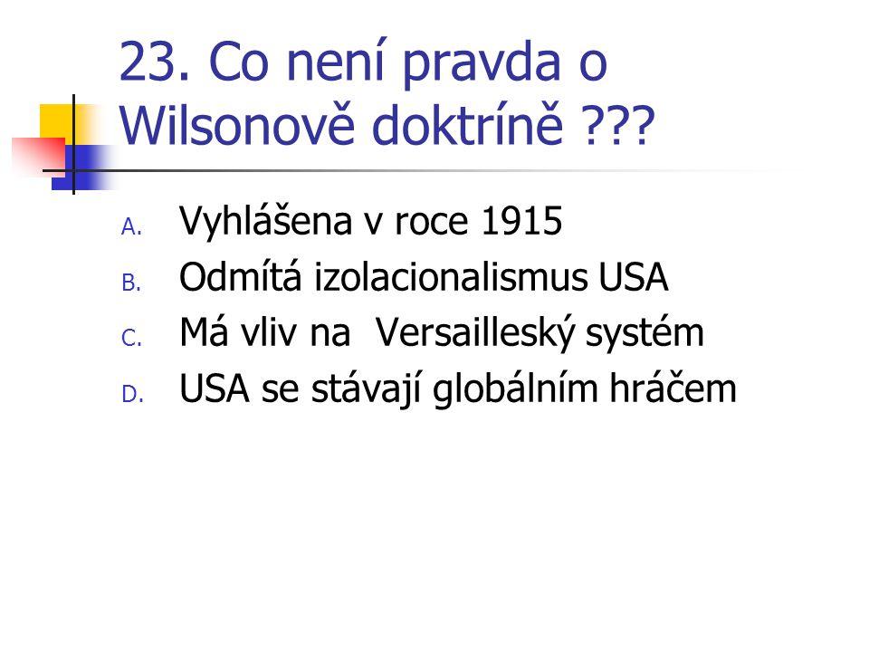 23. Co není pravda o Wilsonově doktríně